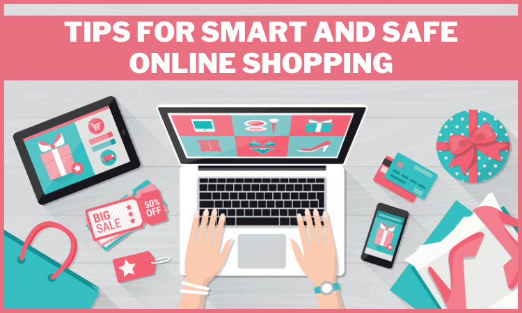 Tips For Smart And Safe Online Shopping